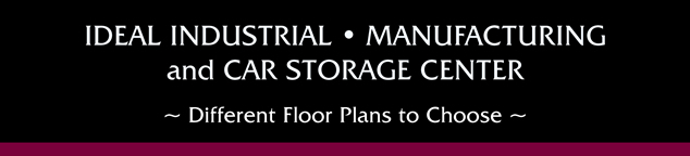 Industrial, Manufacturing, Car Storage Center - different floor plans to choose